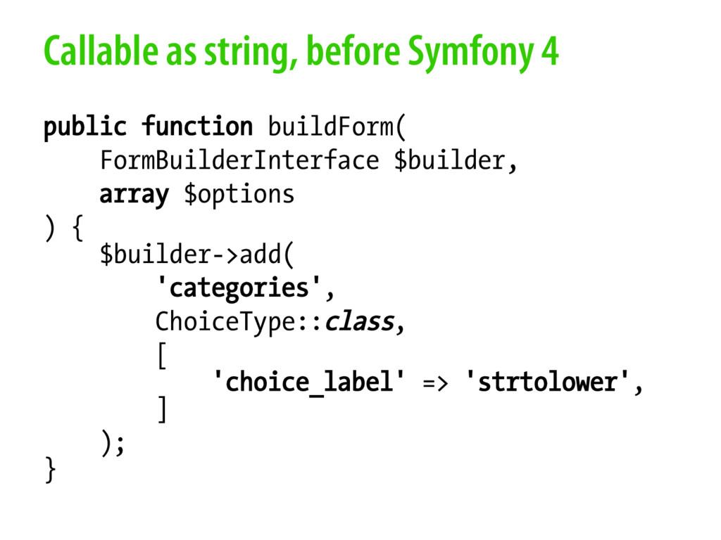 Callable as string, before Symfony 4 public fun...