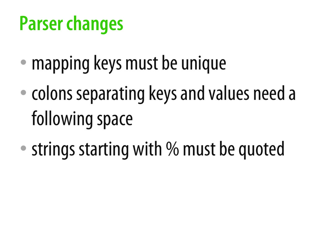• mapping keys must be unique • colons separati...