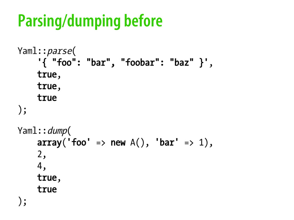 "Parsing/dumping before Yaml::parse( '{ ""foo"": ""..."