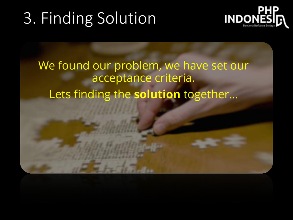 3. Finding Solution We found our problem, we ha...