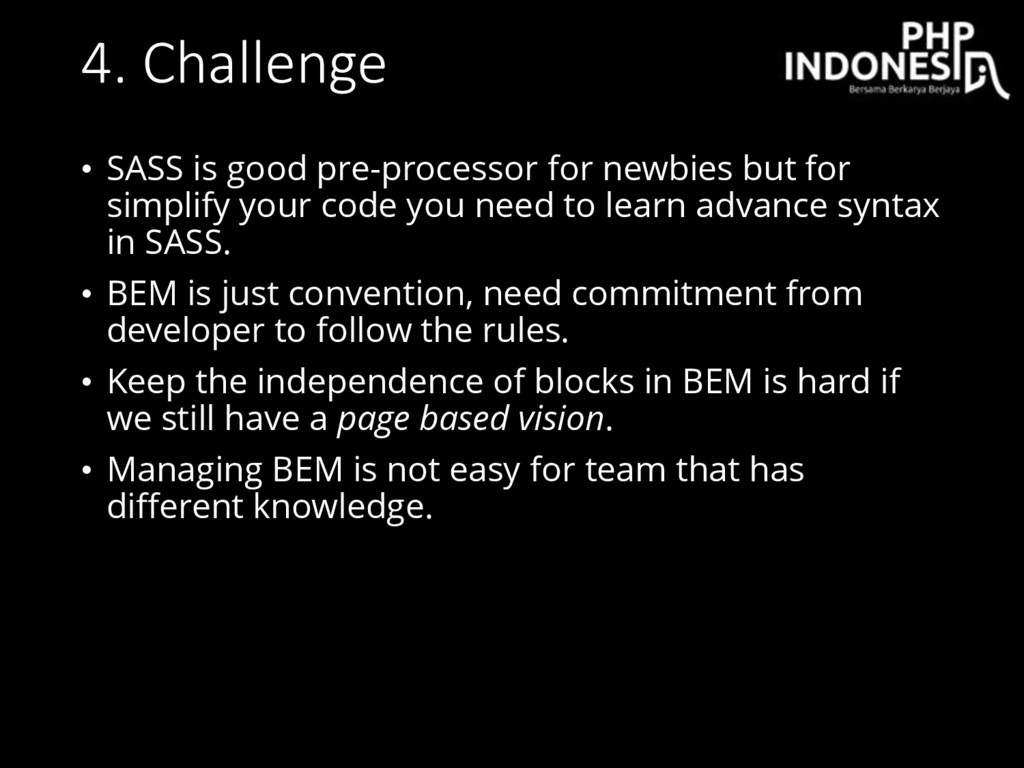 4. Challenge • SASS is good pre-processor for n...