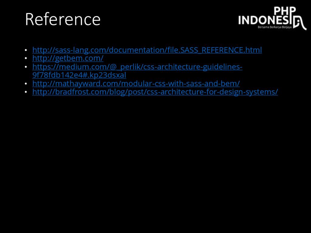 Reference • http://sass-lang.com/documentation/...