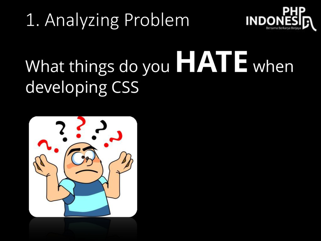 1. Analyzing Problem What things do you HATEwhe...