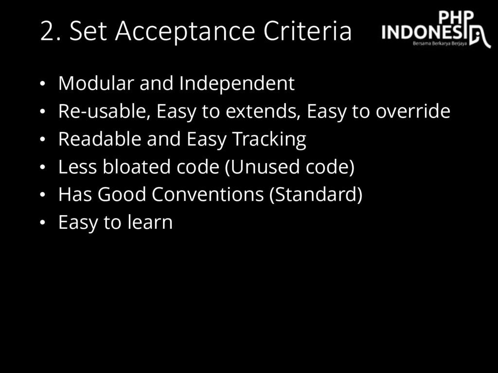 2. Set Acceptance Criteria • Modular and Indepe...