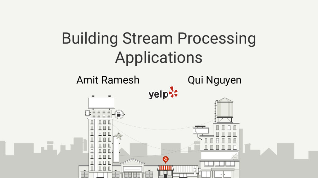 Building Stream Processing Applications Amit Ra...