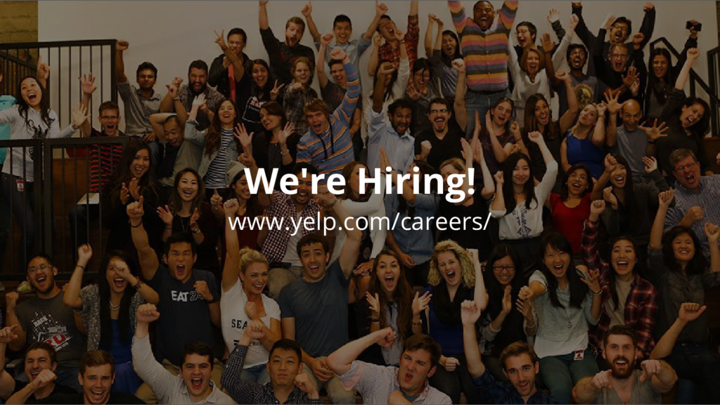 www.yelp.com/careers/ We're Hiring!
