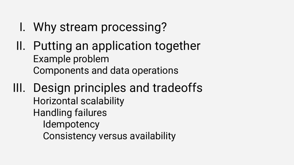 I. Why stream processing? II. Putting an applic...