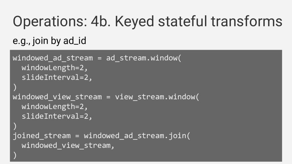 Operations: 4b. Keyed stateful transforms windo...
