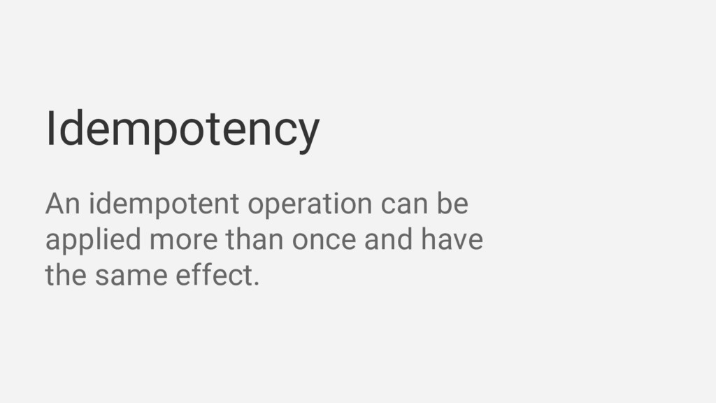Idempotency An idempotent operation can be appl...