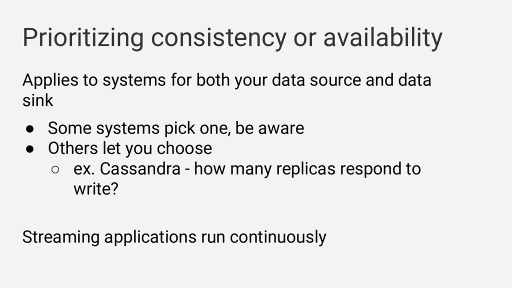 Prioritizing consistency or availability Applie...