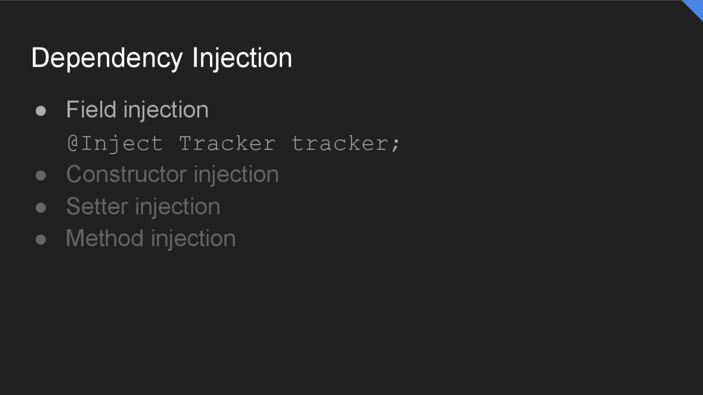 Dependency Injection ● Field injection @Inject ...