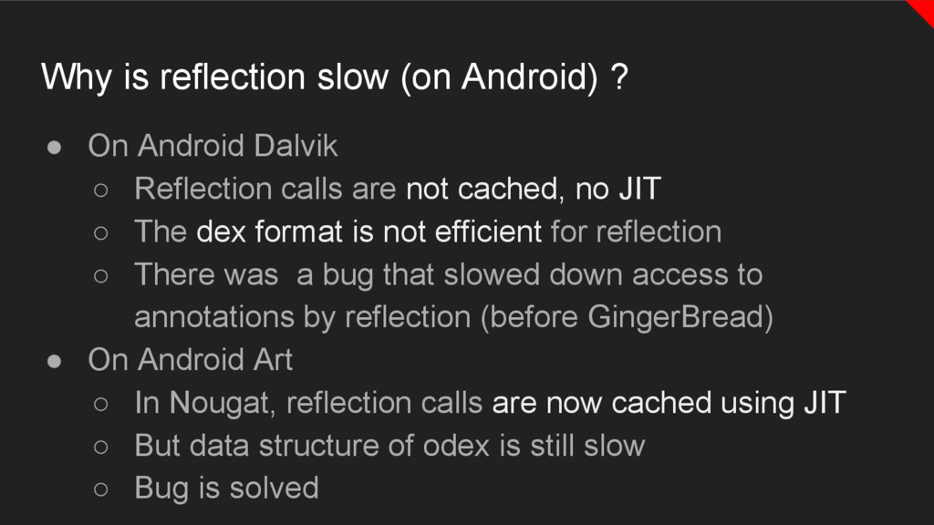 Why is reflection slow (on Android) ? ● On Andr...