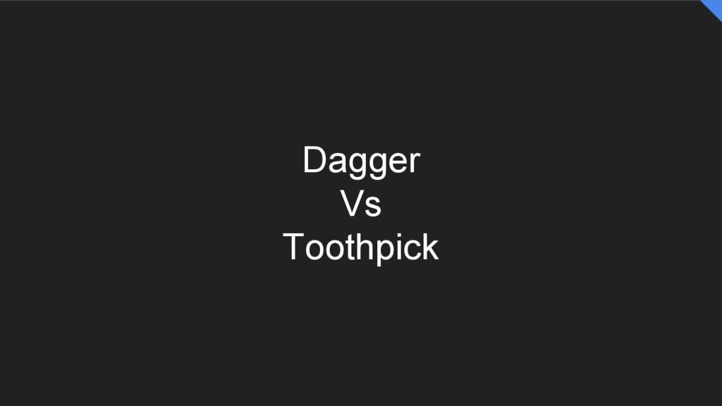 Dagger Vs Toothpick