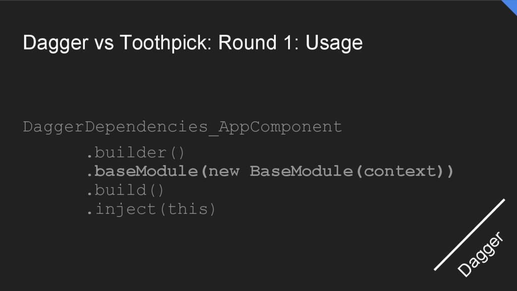 Dagger vs Toothpick: Round 1: Usage DaggerDepen...