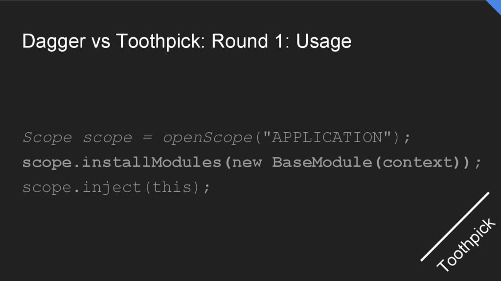 Dagger vs Toothpick: Round 1: Usage Scope scope...