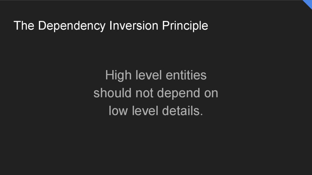 The Dependency Inversion Principle High level e...