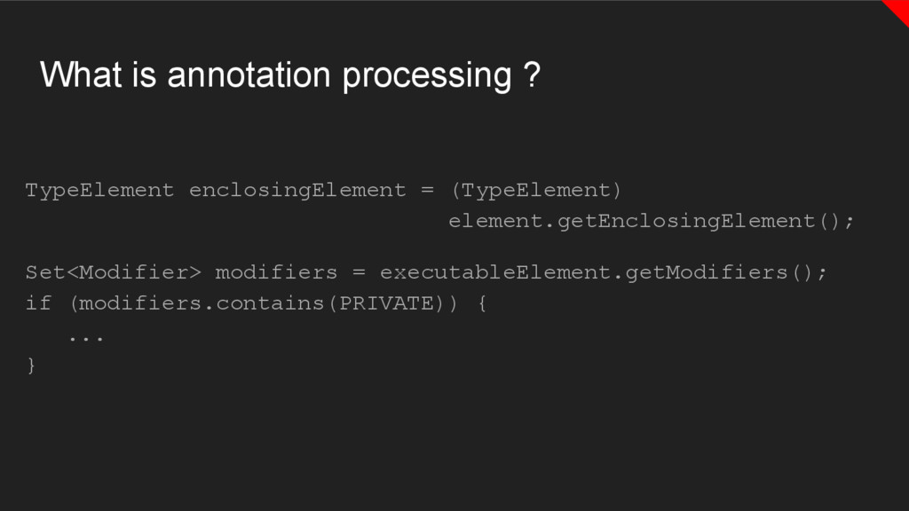 What is annotation processing ? TypeElement enc...
