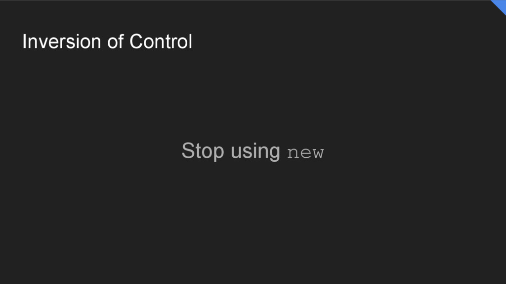 Inversion of Control Stop using new