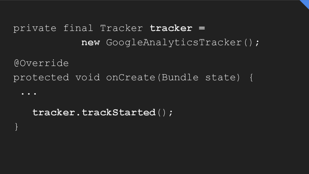 private final Tracker tracker = new GoogleAnaly...