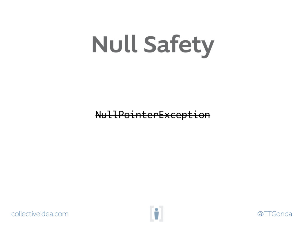 @TTGonda collectiveidea.com Null Safety NullPoi...