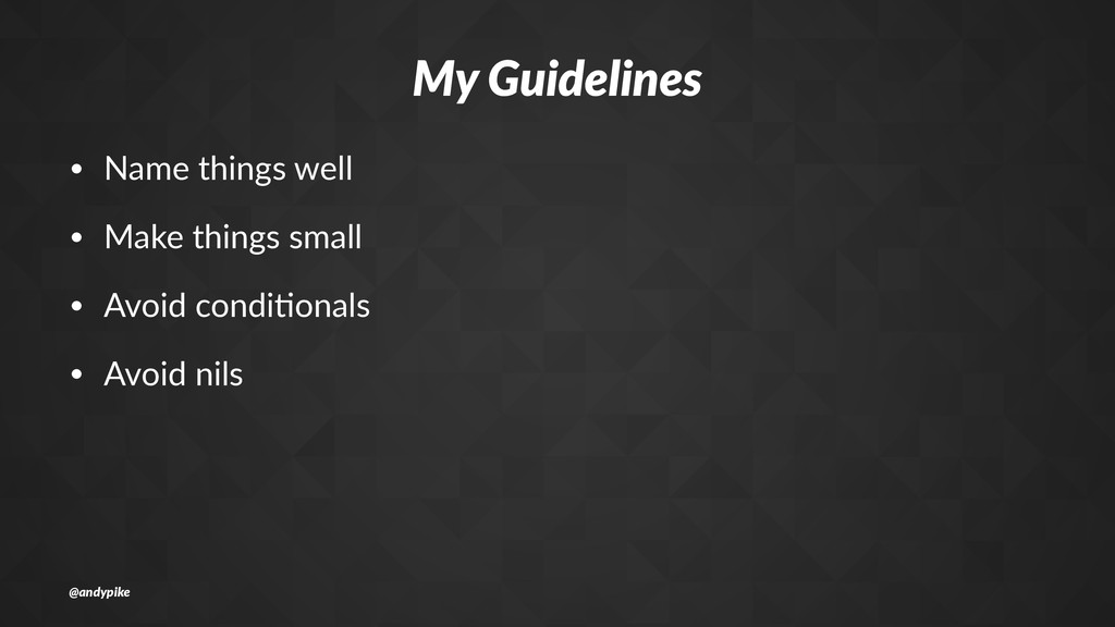 My#Guidelines • Name&things&well • Make&things&...