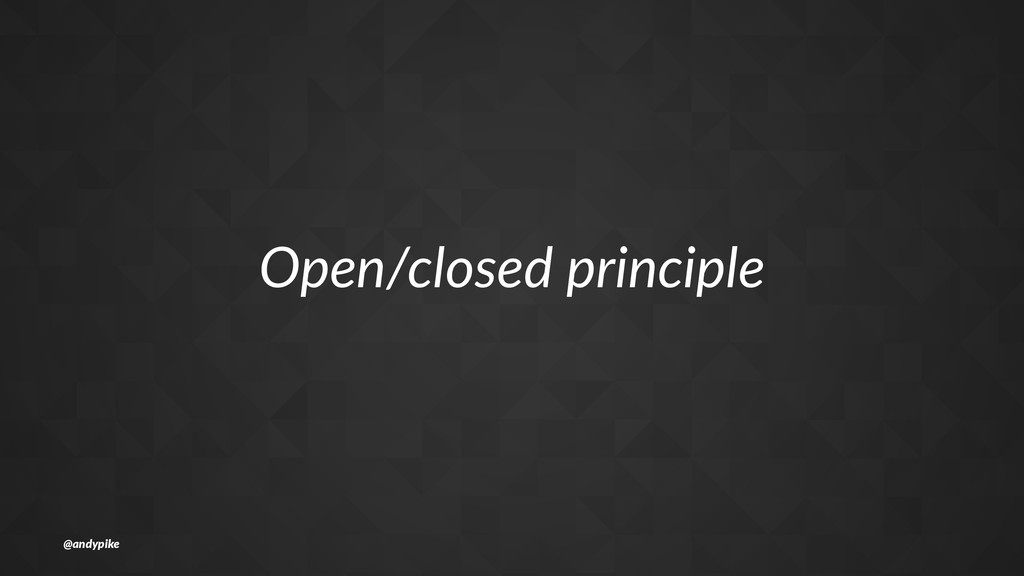 Open/closed+principle @andypike