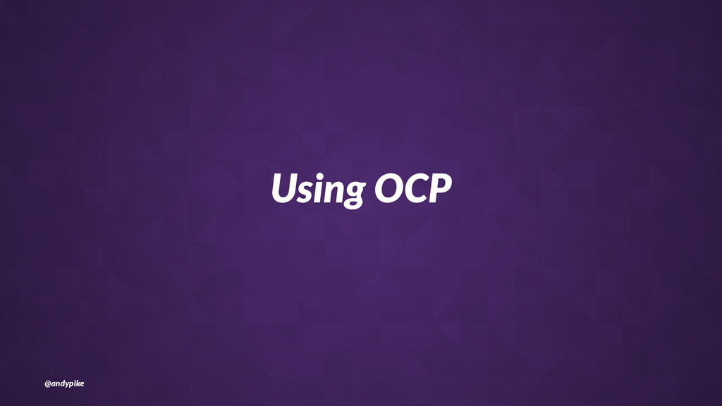 Using&OCP @andypike