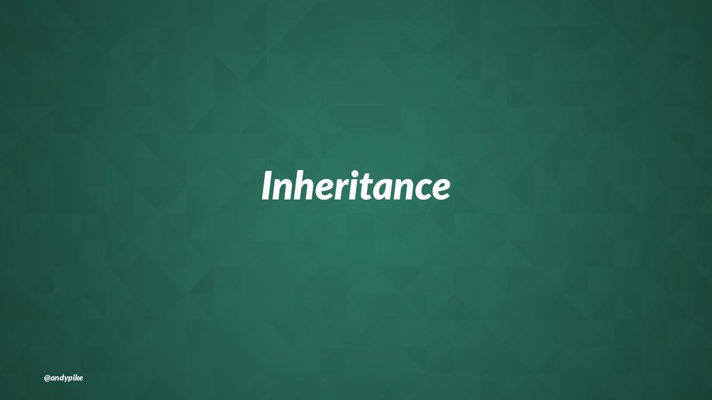 Inheritance @andypike
