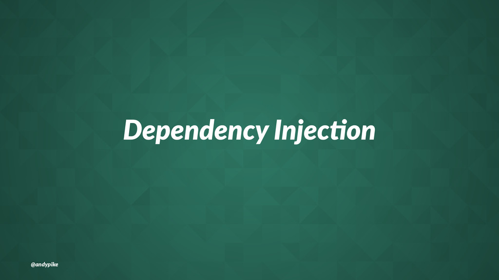 Dependency(Injec+on @andypike