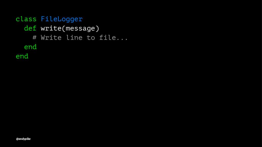 class FileLogger def write(message) # Write lin...