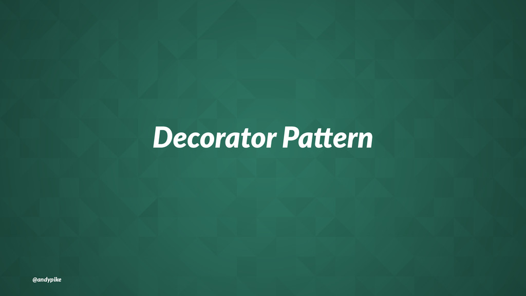 Decorator(Pa*ern @andypike