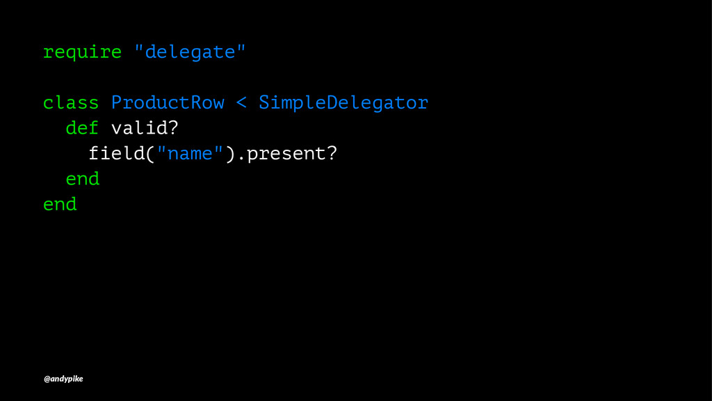 """require """"delegate"""" class ProductRow < SimpleDel..."""
