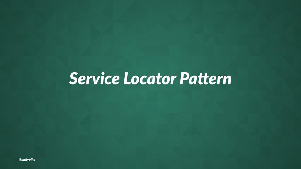 Service'Locator'Pa-ern @andypike