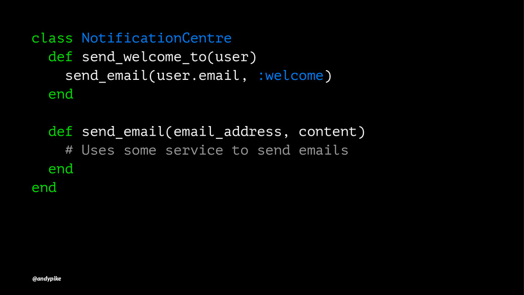 class NotificationCentre def send_welcome_to(us...