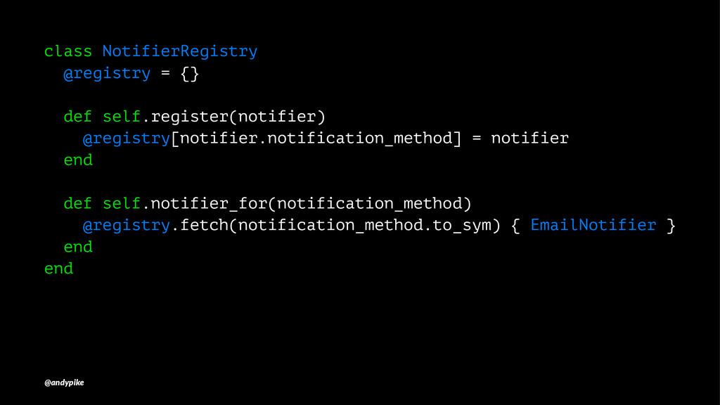 class NotifierRegistry @registry = {} def self....