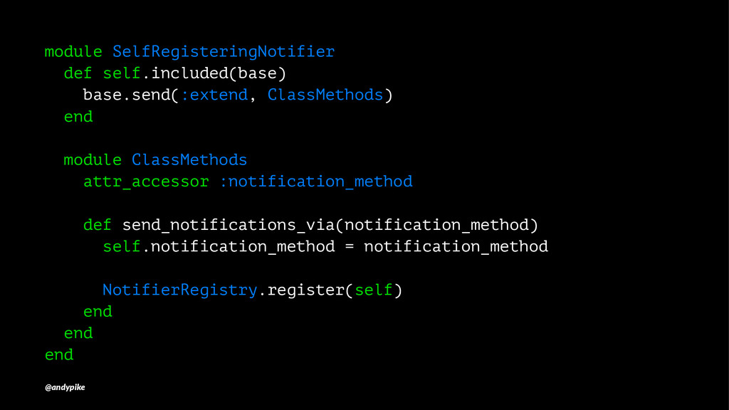 module SelfRegisteringNotifier def self.include...