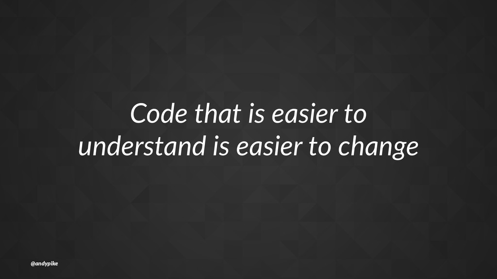 Code%that%is%easier%to understand%is%easier%to%...