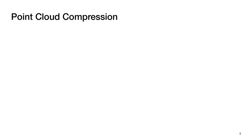 Point Cloud Compression 3