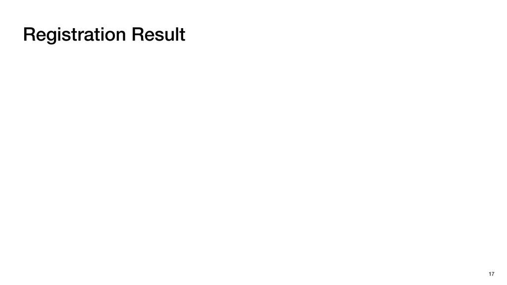 Registration Result 17