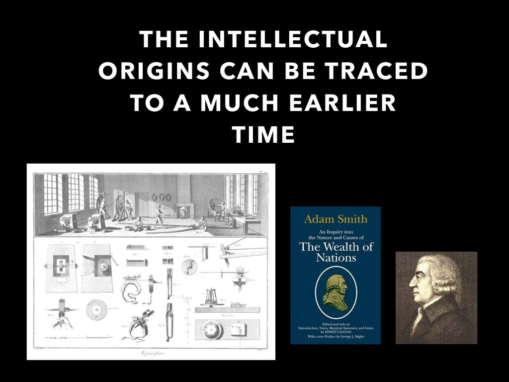 THE INTELLECTUAL ORIGINS CAN BE TRACED TO A MUC...