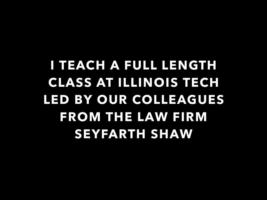 I TEACH A FULL LENGTH CLASS AT ILLINOIS TECH LE...