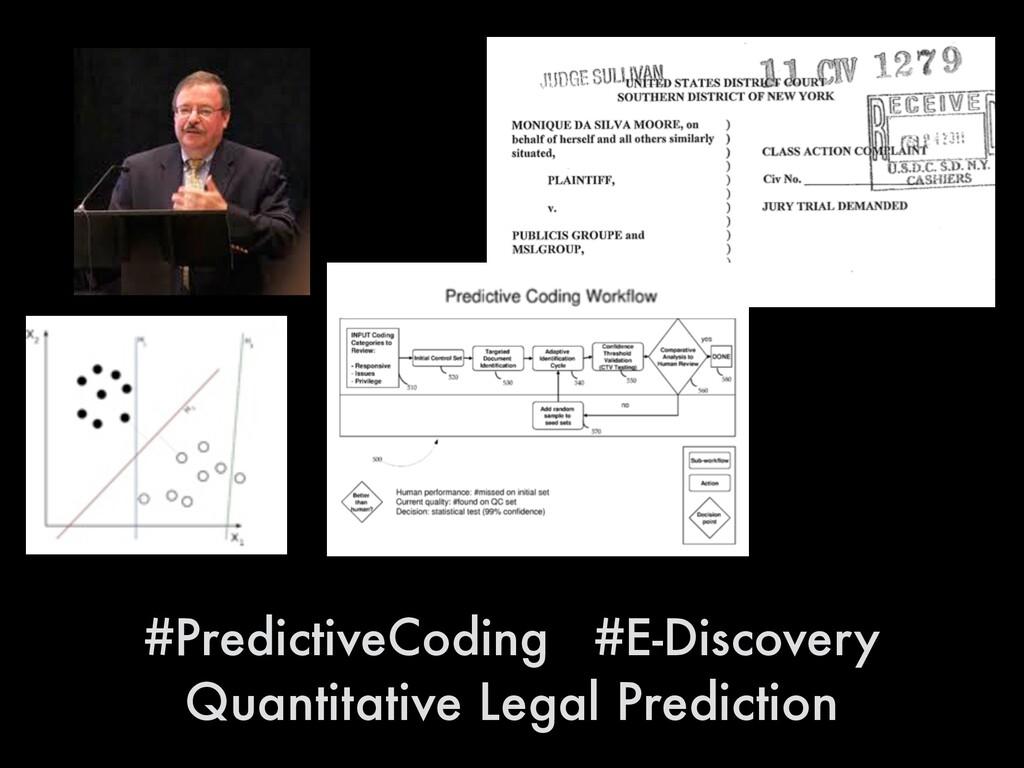 #PredictiveCoding #E-Discovery Quantitative Leg...