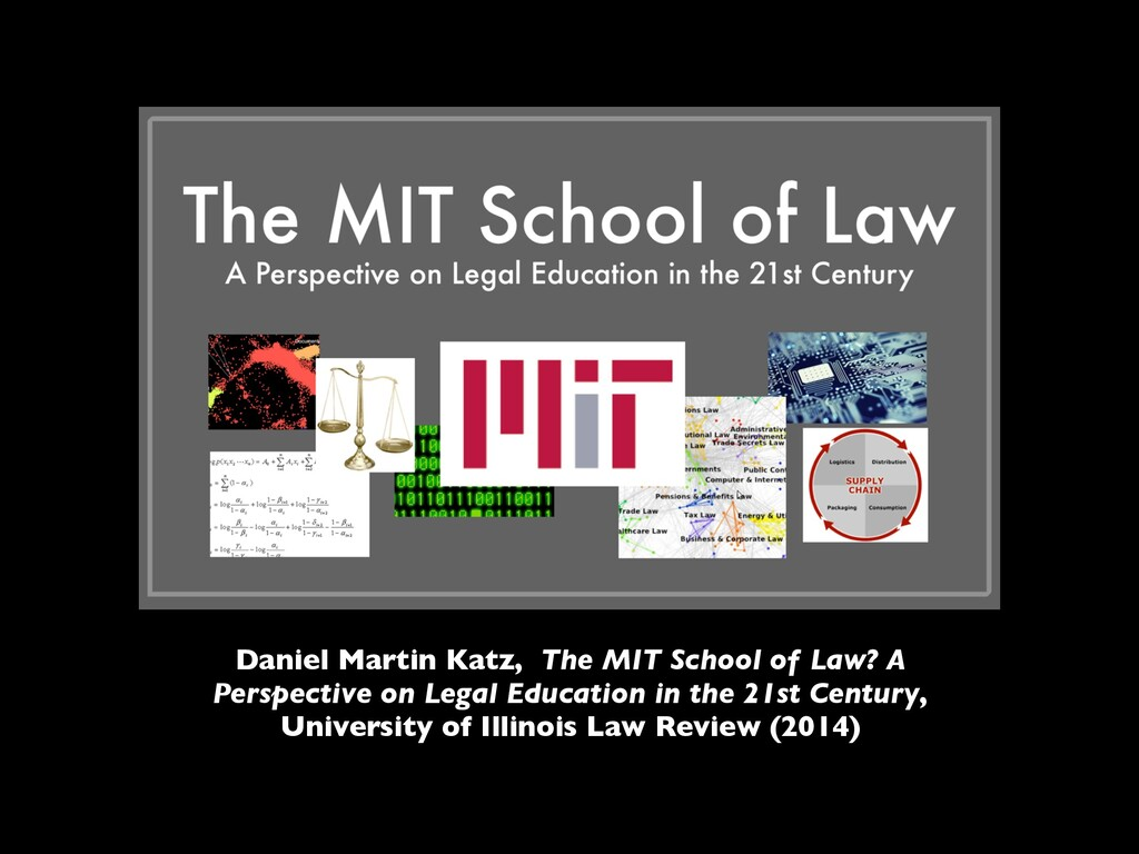 Daniel Martin Katz, The MIT School of Law? A Pe...
