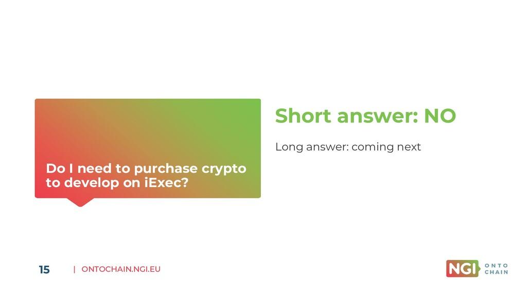 | ONTOCHAIN.NGI.EU Do I need to purchase crypto...