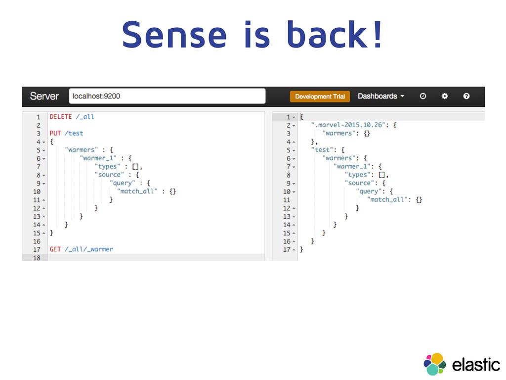 Sense is back!