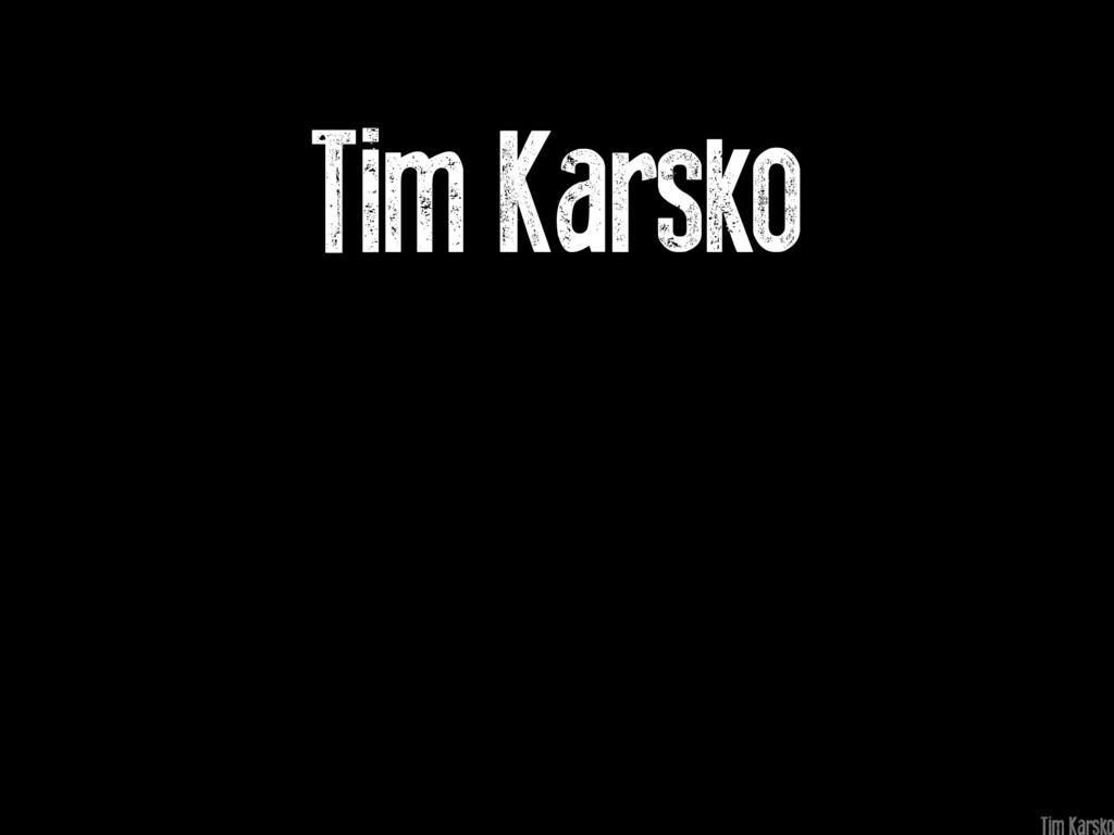 Tim Karsko
