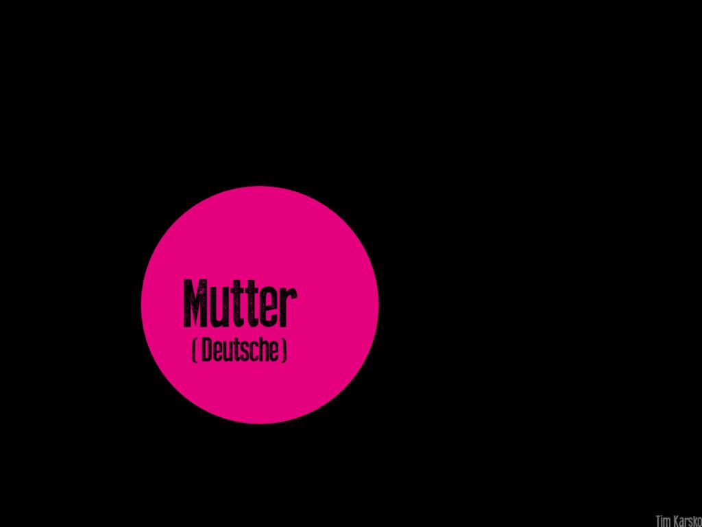 Mutter (Deutsche)