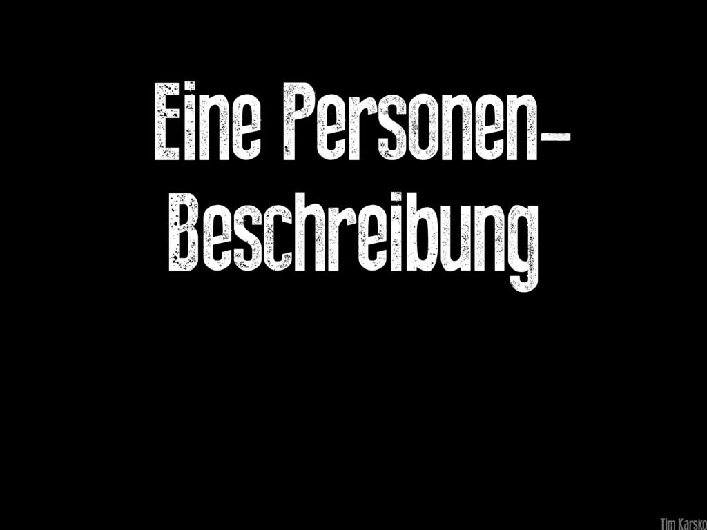 Eine Personen- Beschreibung