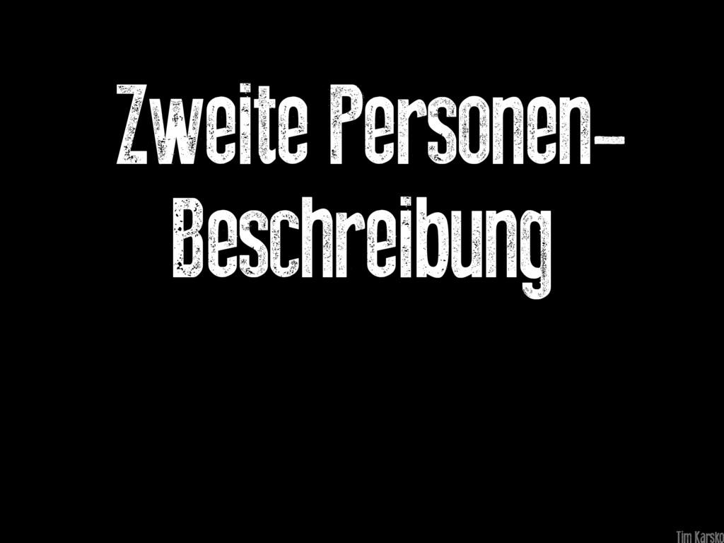 Zweite Personen- Beschreibung