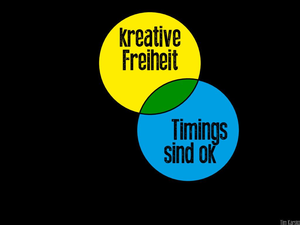 Timings sind ok kreative Freiheit